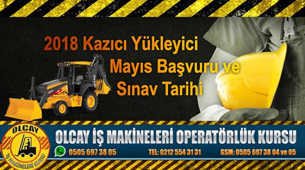 Mayıs 2018 Kazıcı Yükleyici sınavına başvuru ve sınav tarihi