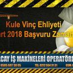 kule vinç ehliyeti operatörlük belgesi son başvuru tarihleri