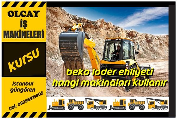 Beko loder ehliyeti hangi makinaları kullanır