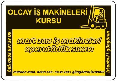 23 ve 24 Mart 2019 İş Makineleri Operatörlük Sınavı